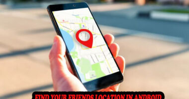 Find Your Friends Location In Android