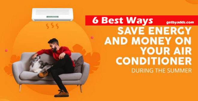 6 Best Ways to Save Energy and Money on Your Air Conditioner During the Summer