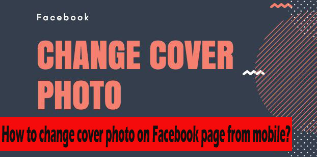 How to change cover photo on Facebook page from mobile