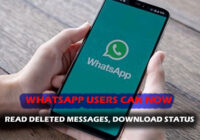 WHATSAPP USERS CAN NOW READ DELETED MESSAGES, DOWNLOAD STATUS