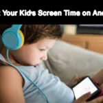 How to Limit Your Kid's Screen Time on Android