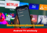 How to use your phone to control your Android TV wirelessly
