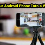 Best Method to Turn Your Android Phone Into a Webcam