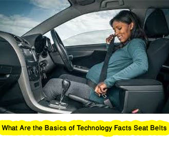 What Are the Basics of Technology Facts Seat Belts.